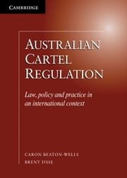 Australian Cartel Regulation ebook by Beaton-Wells, Caron