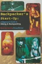 Backpacker's Start-Up ebook by Doug Werner