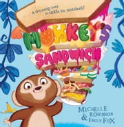 Monkey's Sandwich (Read Aloud) ebook by Michelle Robinson, Emily Fox, Paul Panting