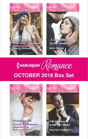 Harlequin Romance October 2018 Box Set - Cinderella's New York Christmas\Wedding the Greek Billionaire\A Diamond in the Snow\Christmas with the Duke ebook by Scarlet Wilson, Rebecca Winters, Kate Hardy,...