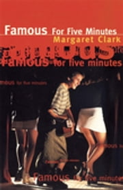 Famous For Five Minutes ebook by Margaret Clark
