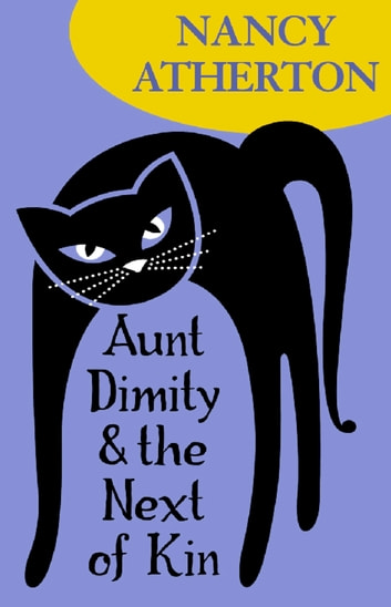Aunt Dimity and the Next of Kin (Aunt Dimity Mysteries, Book 10) - A wonderfully cosy Cotswolds mystery ebook by Nancy Atherton