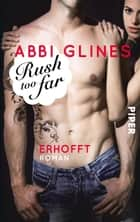 Rush too Far – Erhofft - Roman ebook by Abbi Glines, Heidi Lichtblau