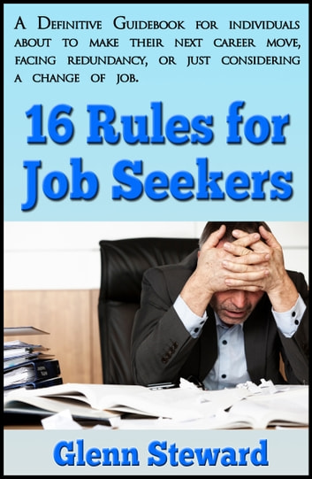 16 Rules for Job Seekers ebook by glenn steward