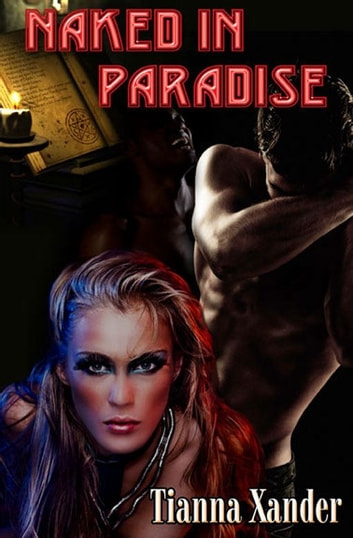 Naked In Paradise ebook by Tianna Xander