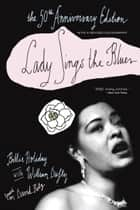Lady Sings the Blues ebook by Billie Holiday,William Dufty,David Ritz
