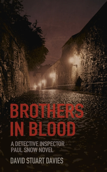Brothers in Blood - A Detective Paul Snow Novel ebook by David Stuart  Davies