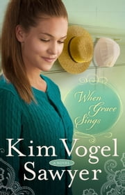 When Grace Sings - A Novel ebook by Kim Vogel Sawyer