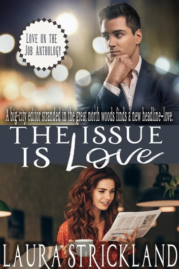The Issue is Love - Love on the Job ebook by Laura Strickland
