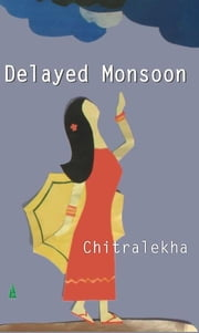 Delayed Monsoon ebook by Chitralekha Paul