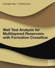 Well Test Analysis for Multilayered Reservoirs with Formation Crossflow ebook by Hedong Sun, Chengtai Gao