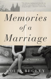 Memories of a Marriage - A Novel ebook by Louis Begley