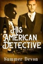 His American Detective ebook by Summer Devon
