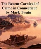 Carnival of Crime in Connecticut, a short story ebook by Mark Twain