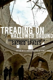 Treading on Hallowed Ground: Counterinsurgency Operations in Sacred Spaces ebook by C. Christine Fair,Sumit Ganguly