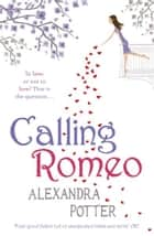 Calling Romeo ebook by Alexandra Potter