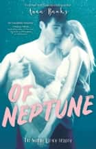 Of Neptune - The Syrena Legacy Book 3 ebook by Banks, Anna