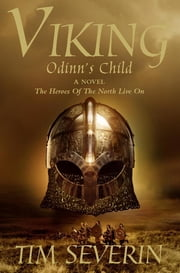 Viking 1 - Odinn's Child ebook by Tim Severin