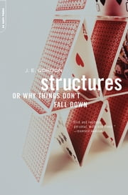 Structures - Or Why Things Don't Fall Down ebook by J.e. Gordon