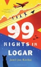 99 Nights in Logar ebook by Jamil Jan Kochai