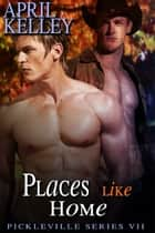 Places Like Home ebook by April Kelley