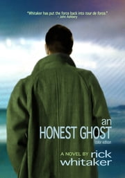 An Honest Ghost - a Novel ebook by Rick Whitaker,Debra Di Blasi