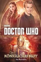 Doctor Who: Königliches Blut ebook by Una McCormack, Susanne Döpke