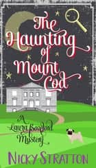 The Haunting of Mount Cod ebook by
