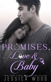 Promises, Love & Baby - Promises, #4 ebook by Jessica Wood