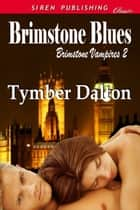 Brimstone Blues ebook by Tymber Dalton
