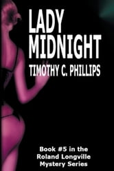 Lady Midnight (The Roland Longville Mystery Series #5) ebook by Timothy C. Phillips