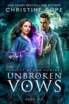 Unbroken Vows ebook by Christine Pope