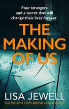 The Making of Us - From the number one bestselling author of The Family Upstairs ebook by Lisa Jewell