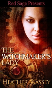 The Watchmaker's Lady ebook by Massey, Heather