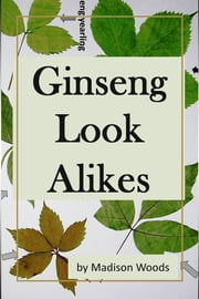 Ginseng Look Alikes ebook by Madison Woods