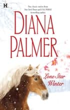 Lone Star Winter - The Winter Soldier\Cattleman's Pride ebook by Diana Palmer