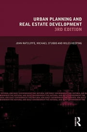 Urban Planning and Real Estate Development ebook by John Ratcliffe,Michael Stubbs,Miles Keeping