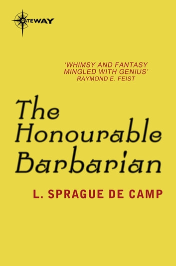 The Honourable Barbarian ebook by L. Sprague deCamp
