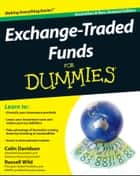 Exchange-Traded Funds For Dummies ebook by Colin Davidson, Russell Wild