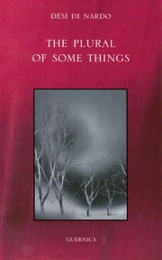 The Plural of Some Things ebook by Desi Di Nardo
