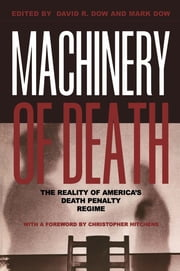 Machinery of Death - The Reality of America's Death Penalty Regime ebook by David R. Dow,Mark Dow