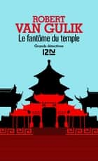 Le fantôme du temple ebook by Anne KRIEF, Robert VAN GULIK