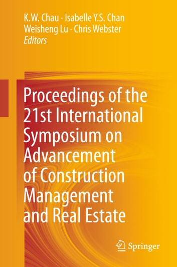 Proceedings of the 21st international symposium on advancement of proceedings of the 21st international symposium on advancement of construction management and real estate ebook by fandeluxe Image collections