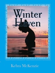 Winter Haven ebook by Kebra McKenzie