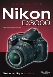 Nikon D3000 ebook by Gérard Michel-Duthel