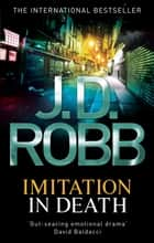 Imitation In Death - 17 ebook by J. D. Robb