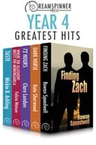 Dreamspinner Press Year Four Greatest Hits ebook by Felicia Watson, Rowan Speedwell, Kate Sherwood,...