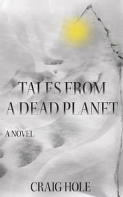 Tales From a Dead Planet ebook by Craig Hole