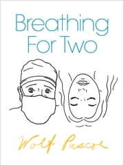 Breathing for Two ebook by Wolf Pascoe