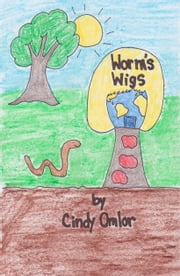 Worm's Wigs ebook by Cindy Omlor